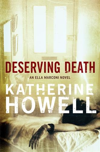 Katherine Howell: Deserving Death: An Ella Marconi Novel 7