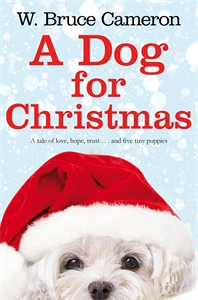 W. Bruce Cameron: A Dog for Christmas