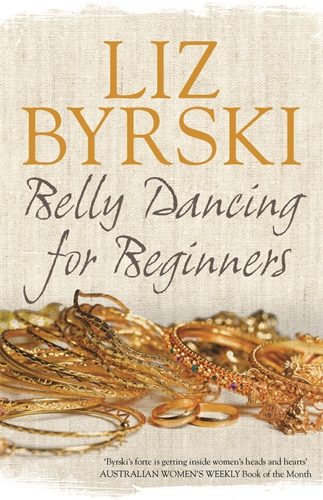 Liz Byrski: Belly Dancing for Beginners