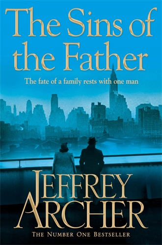 Jeffrey Archer: The Sins of the Father: The Clifton Chronicles 2