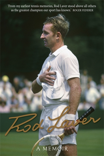 Rod Laver: A Memoir - Rod Laver