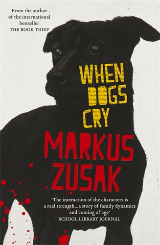 Markus Zusak: When Dogs Cry