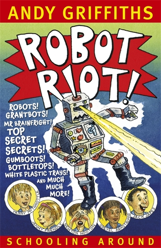 Andy Griffiths: Robot Riot!: Schooling Around 4