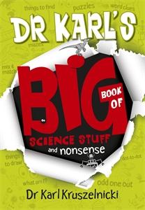 Dr Karl Kruszelnicki: Dr Karl's Big Book of Science Stuff and Nonsense