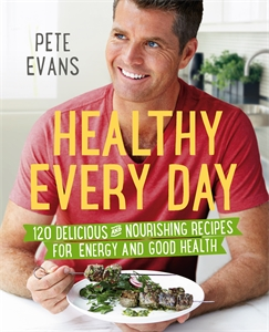 Pete Evans: Healthy Every Day