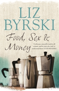 Liz Byrski: Food, Sex & Money