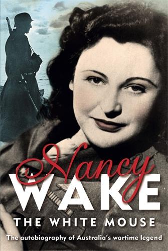 Nancy Wake: White Mouse