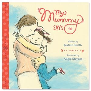 Justine Smith: My Mummy Says