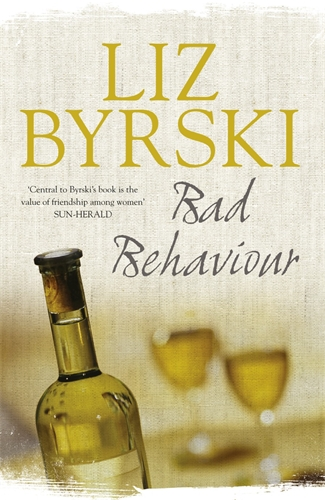 Liz Byrski: Bad Behaviour