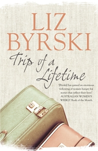 Liz Byrski: Trip of a Lifetime