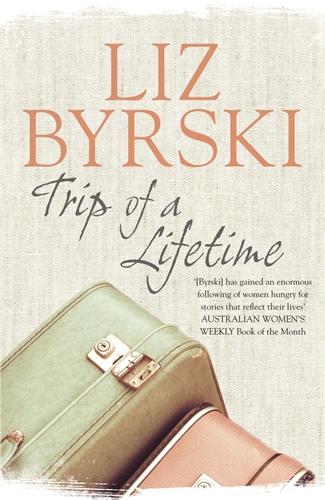 Liz Byrski: Trip of a Lifetime