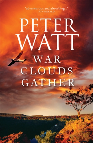 Peter Watt: War Clouds Gather: The Frontier Series 8