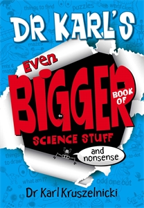 Dr Karl Kruszelnicki: Dr Karl's Even Bigger Book of Science Stuff (and Nonsense)