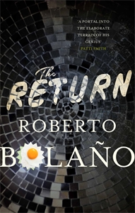 Roberto Bolaño: The Return