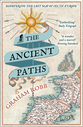 Graham Robb: The Ancient Paths