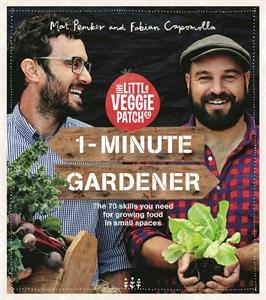 Mat Pember: 1-Minute Gardener