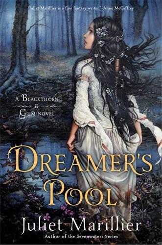 Juliet Marillier: Dreamer's Pool: Blackthorn and Grim 1
