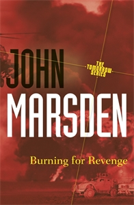 John Marsden: Burning for Revenge: Tomorrow Series 5