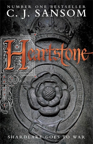C. J. Sansom: Heartstone: A Shardlake Novel 5