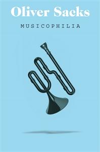 Oliver Sacks: Musicophilia
