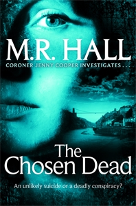 M. R. Hall - The Chosen Dead: A Coroner Jenny Cooper Novel 5