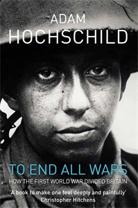 Adam Hochschild: To End All Wars