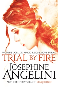 Josephine Angelini: Trial By Fire: The Worldwalker Trilogy 1
