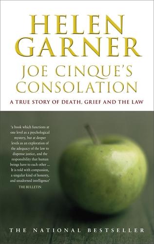 Helen Garner: Joe Cinque's Consolation