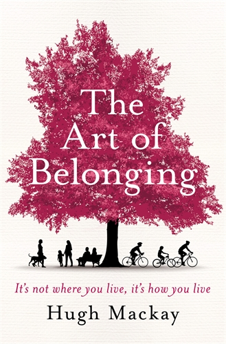 The Art of Belonging - Hugh Mackay