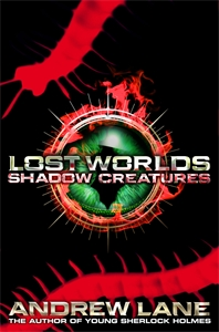 Andrew Lane: Shadow Creatures: Lost Worlds 2