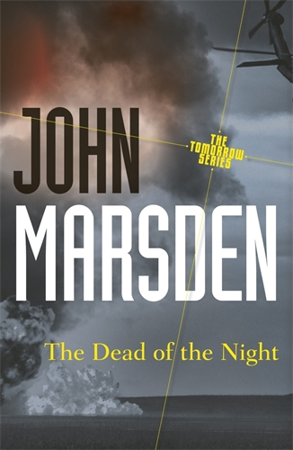 John Marsden: The Dead of the Night: Tomorrow Series 2