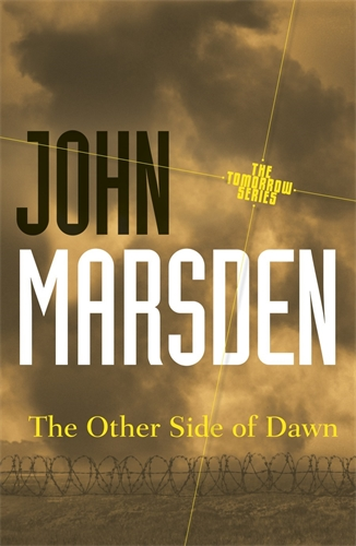 John Marsden: The Other Side of Dawn: Tomorrow Series 7