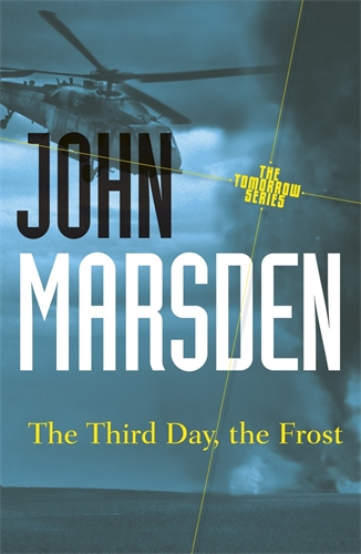 John Marsden: The Third Day, the Frost: Tomorrow Series 3