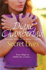 Diane Chamberlain: Secret Lives