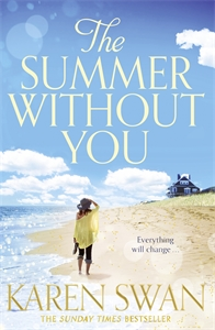 Karen Swan: The Summer Without You