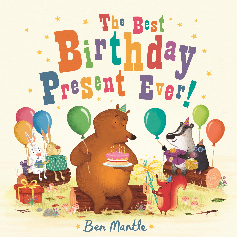 Ben Mantle The Best Birthday Present Ever