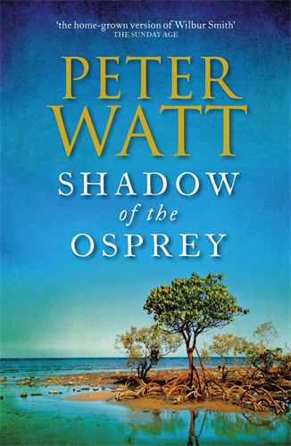 Peter Watt: Shadow of the Osprey: The Frontier Series 2
