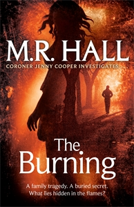 M. R. Hall - The Burning: A Coroner Jenny Cooper Novel 6