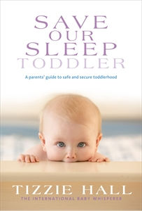 Tizzie Hall: Save Our Sleep: Toddler