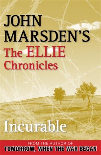 John Marsden: Incurable: The Ellie Chronicles 2
