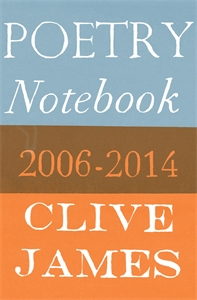 Clive James: Poetry Notebook