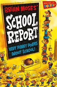 Brian Moses: Brian Moses' School Report
