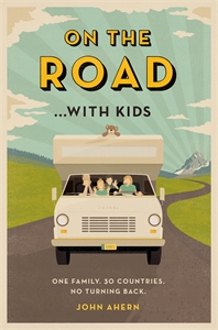 John Ahern: On the Road ... with Kids