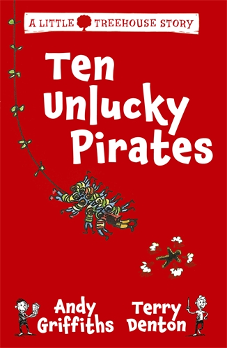 Andy Griffiths: Ten Unlucky Pirates: A Little Treehouse Story 1