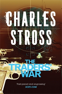 Charles Stross: The Traders' War: The Merchant Princes Books 3 and 4