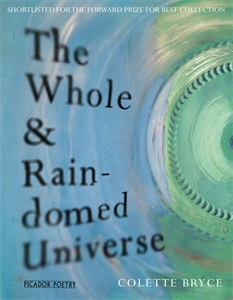 Colette Bryce: The Whole and Rain-domed Universe