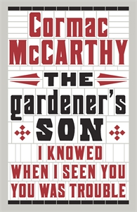 Cormac McCarthy: The Gardener's Son