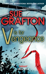 Sue Grafton: V is for Vengeance: A Kinsey Millhone Novel 22