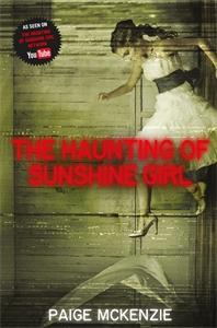 Paige McKenzie: The Haunting of Sunshine Girl: Sunshine Girl Book 1