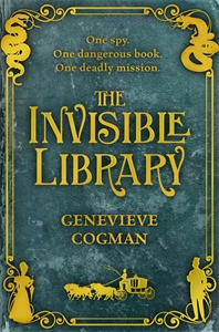 Genevieve Cogman: The Invisible Library: Book 1